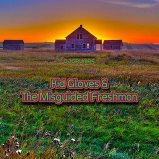 Kid Gloves & The Misguided Freshman