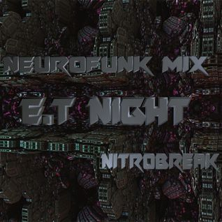 Neurofunk Mix E.T Night