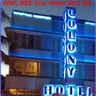 WMC RED TOUR 2012 Miami Mix