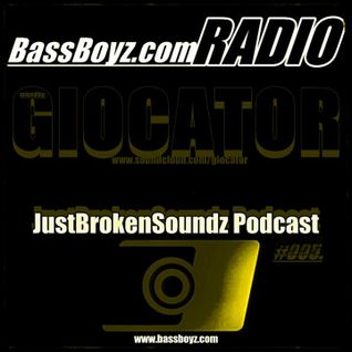 Giocator - Just Broken Soundz Podcast 005