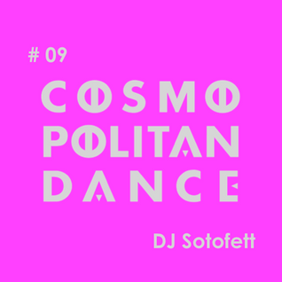 Cosmopolitan Dance : DJ Sotofett Live at UNIT 2015.10.17 (Part 1)