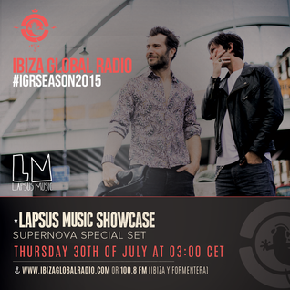 Lapsus Music Showcase on Ibiza Global Radio #01 - Guest Mix SUPERNOVA