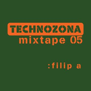 TECHNOZONA mixtape 05 by Filip A