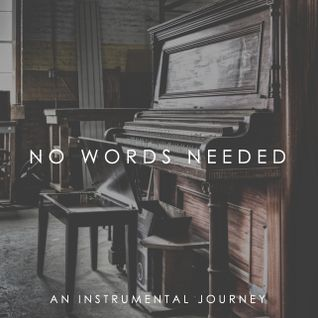 No Words Needed 02 – an Instrumental Journey