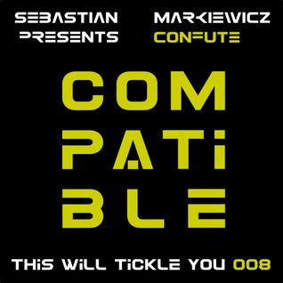 Compatible - This Will Tickle You 008 Guest Mix With CONFUTE