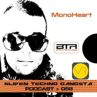MonoHeart ~ Sliven Techno Gangsta™ Podcast # 059 (26 June 2014)