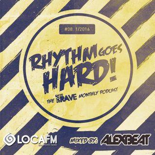 Rhythm Goes Hard! #08 (Save The Rave Podcast @ LOCA FM Hard) Mixed By Alex Beat