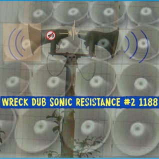 Wreck Dub Sonic Resistance 1188
