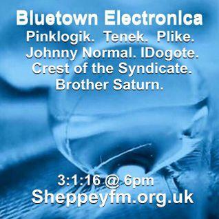 Bluetown Electronica show 3.1.16