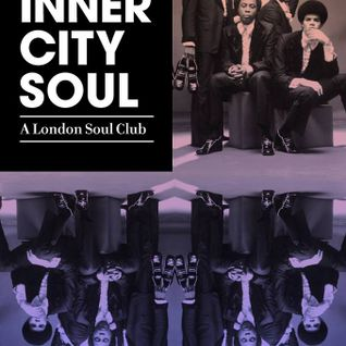 Inner City Soul: A London Soul Club (Mix #1)