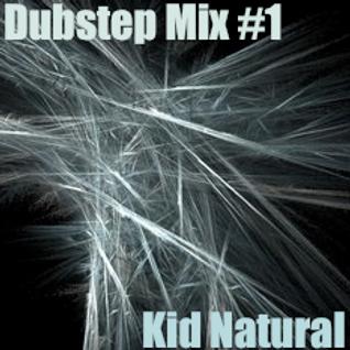Kid Natural - Dubstep Mix #1