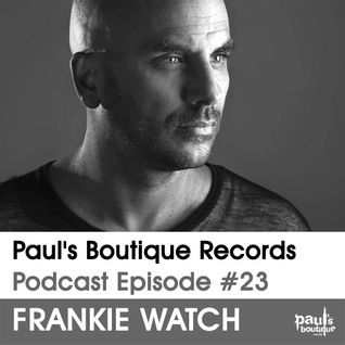 Paul's Boutique Records Podcast #23 Frankie Watch