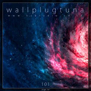 [101] WallPlugTuna on NSB Radio
