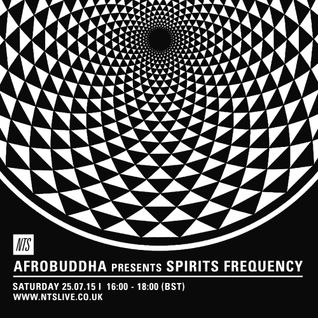 Afrobuddha Presents Spirits Frequency - 25th July 2015