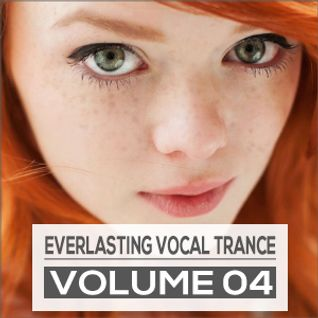 Everlasting Vocal Trance Volume 04