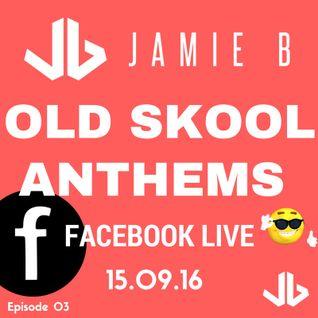 Jamie B's Live Old Skool Anthems On Facebook Live 15.09.16