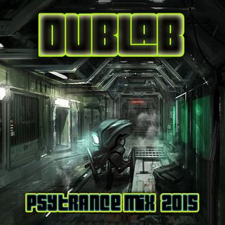 Psytrance Summer Mix 2015 By Dublab