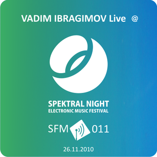 Vadim Ibragimov - Live@Spektral Night [SFM 011]
