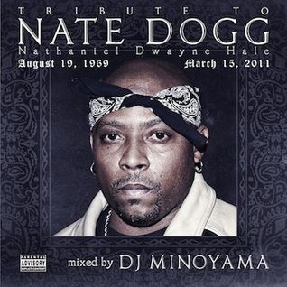 Tribute To Nate Dogg 2011 mixed by DJ MINOYAMA