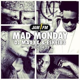 Madmonday-23-04-12-jamfm-djmaxxx-eskei83