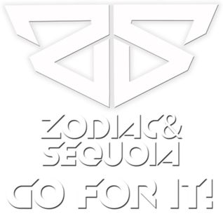 Zodiac & Sequoia - GO FOR IT!