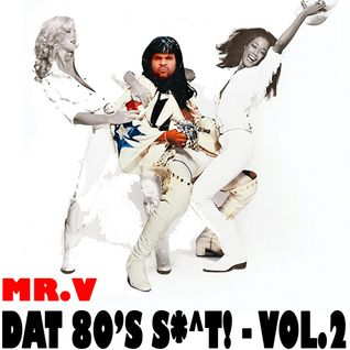 ScC006: Mr. V presents Dat 80's Shit - Volume 2
