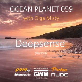 Deepsense - Ocean Planet 059 Guest Mix [Apr 16 2016] on Pure.FM