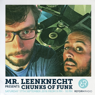 Mr. Leenknecht presents Chunks of Funk 17th September 2016