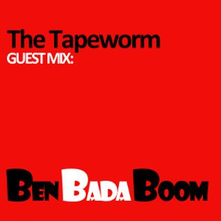 25MAY13 - Tapeworm Mini Mix - Ben Bada Boom