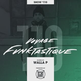VOYAGE FUNKTASTIQUE - Show #110 (Hosted by Walla P)