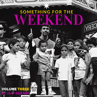 Something for the weekend - vol. 3