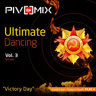 PIVOMIX - Ultimate Dance Vol3 (Victory Day)