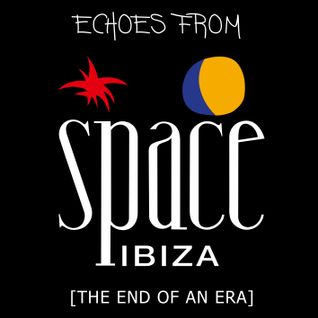 Echoes from Space Ibiza 2016 [The End Of An Era]