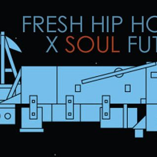 72 Soul presents : FRESH HIP HOP X FUTURE BEATS 153