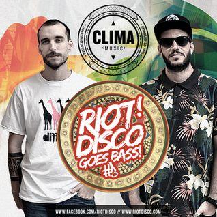 RIOT DISCO GOES BASS #3: CLIMA