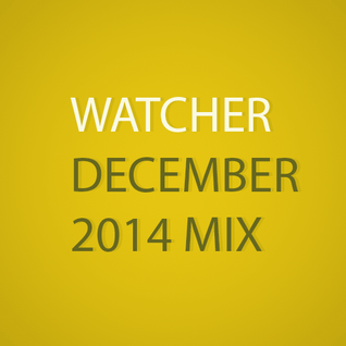 Watcher - December 2014 Mix