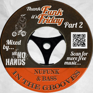 Mr No Hands - Thank Funk It's Friday Mixtape - Part 2 [In The Grooves]