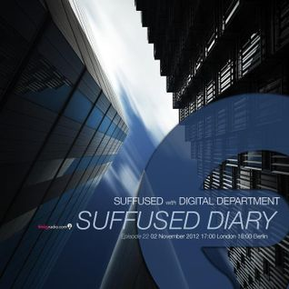 Suffused Diary 022 Digital Department guest mix on Frisky [02 nov 2012]