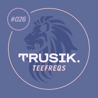 TeeFreqs - TRUSIK Exclusive Mix
