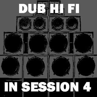 Dub Hi Fi In Session 4