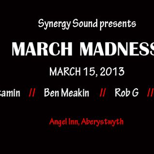 March Madness 15/3/13 The Angel