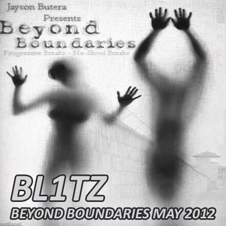 BL1TZ :: BEYOND BOUNDARIES GUEST MIX :: MAY 2012