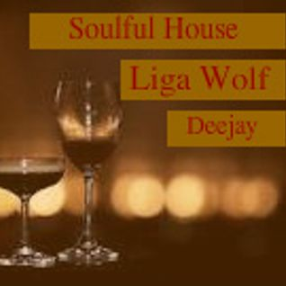 Soulful house Mix By Liga Wolf Deejay.