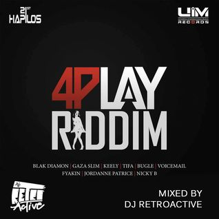 DJ RetroActive - 4Play Riddim Mix [UIM Records] April 2013