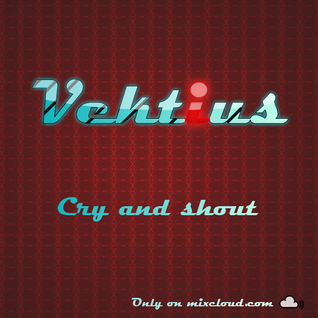 Cry and Shout (Mix7-01-13)