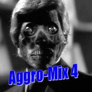 Aggro Mix 4: Industrial, Dark Electro, Powernoise, Harsh EBM, Cyber-Tek