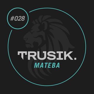 Mateba - TRUSIK Exclusive Mix