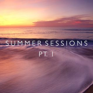 Summer Sessions Pt. 1