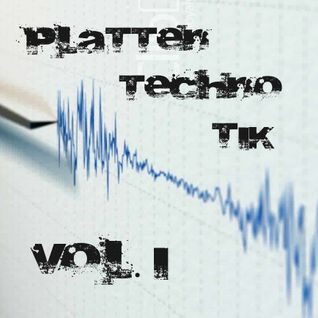 [TECHNO] Plattentechnotik Vol. 1