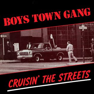 Boys Town Gang - Cruisin' The Streets